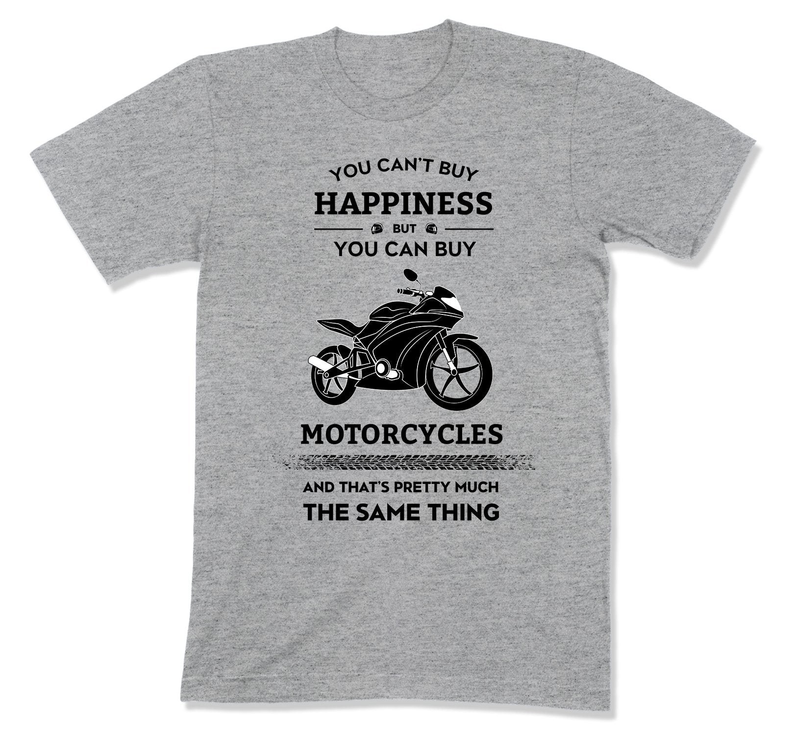 You Can't Buy Happiness But You Can Buy Motorcycles T-Shirt - MD-447C