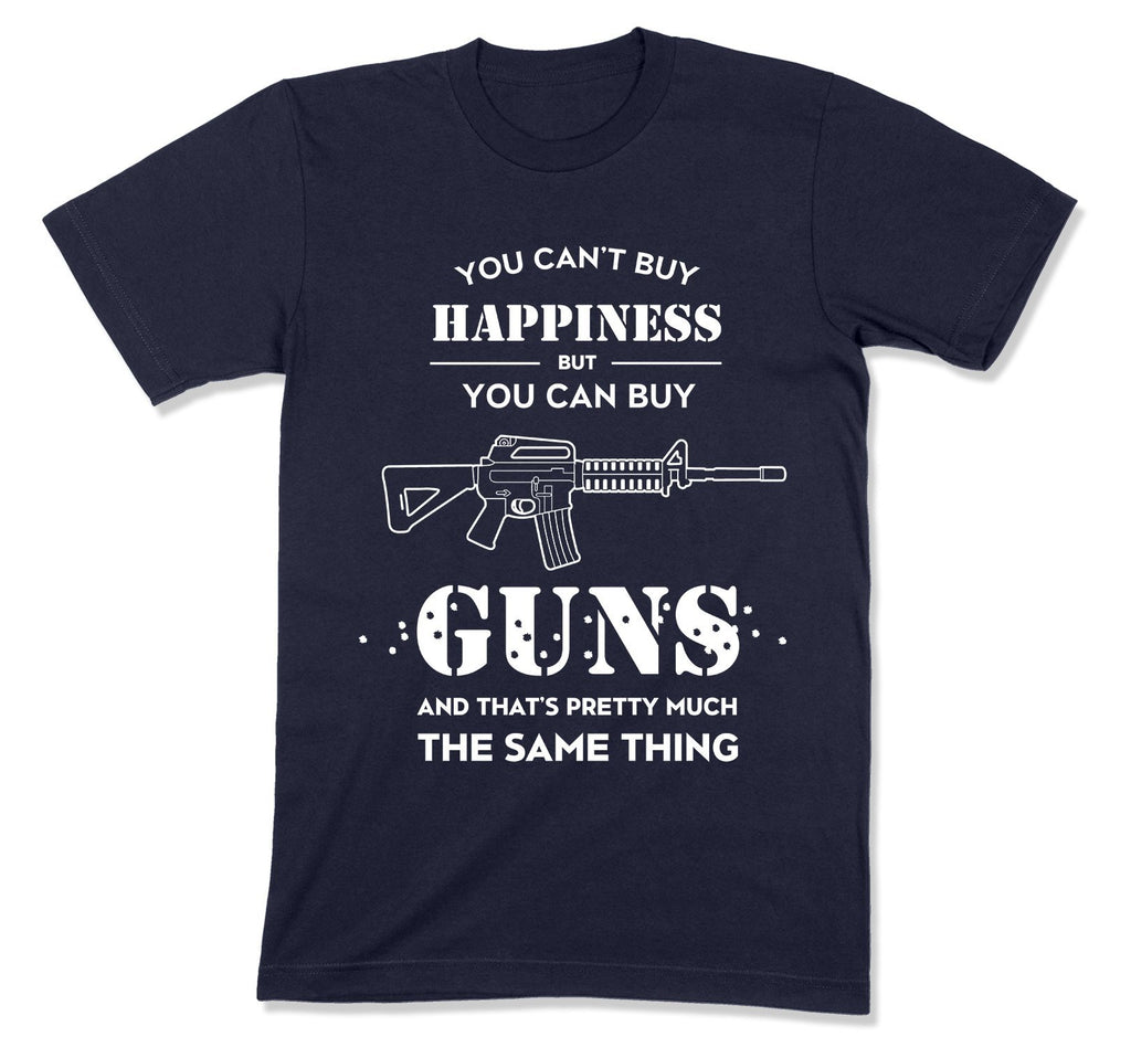 You Can't Buy Happiness But You Can Buy Guns T-Shirt - MD-447D