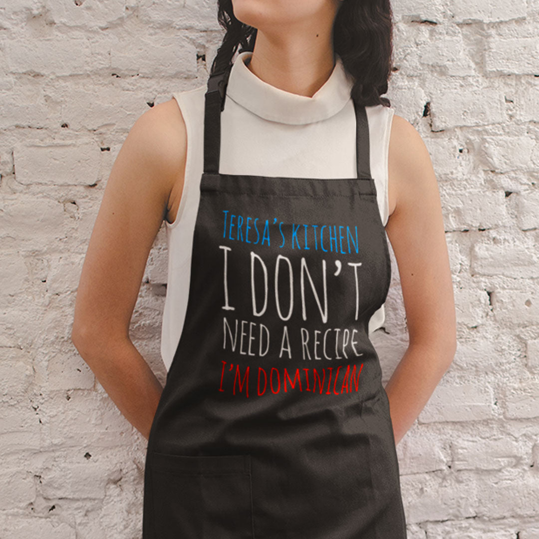 I Don't Need A Recipe I'm Dominican Apron - MN-13
