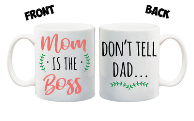 Don't Tell Dad But Mom Is The Boss