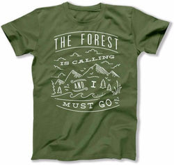 The Forest Is Calling And I Must Go T-Shirt - FAT-248