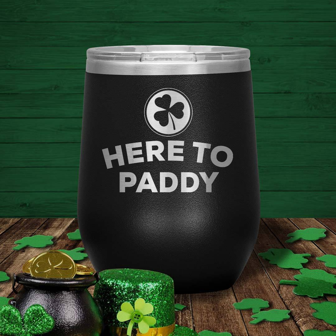 Here To Paddy 12 Oz Tumbler