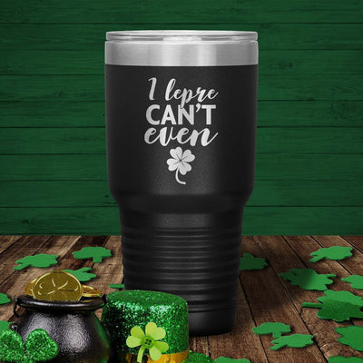 I Lepre Can't Even 30 Oz Tumbler - PAT-159