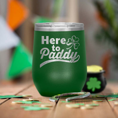Here to Paddy 12 Oz Wine Tumbler