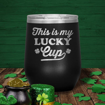 This Is My Lucky Cup 12 Oz Wine Tumbler