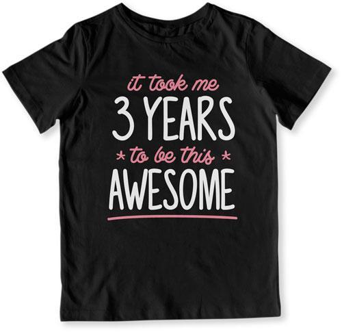 TODDLER TEE - It Took Me 3 Years To Be This Awesome - TEP-1521