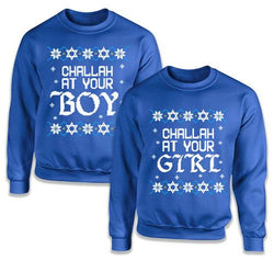 Challah At Your Boy / Challah At Your Girl Matching Sweatshirts