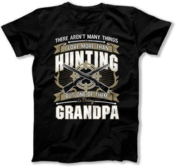 There Aren't Many Things I Like More Than Hunting T-Shirt - TEP-311