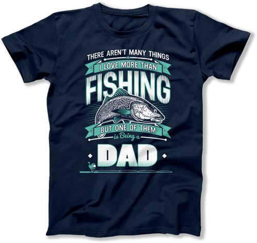 MENS - I Love Being A Fishing Dad - TEP-325