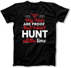 My Kids Are Proof I Don't Hunt All The Time T-Shirt - TEP-354