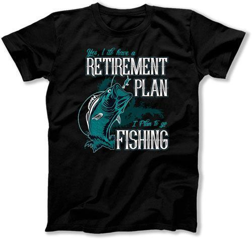 MENS - I Have A Retirement Plan - I Plan On Fishing - TEP-363