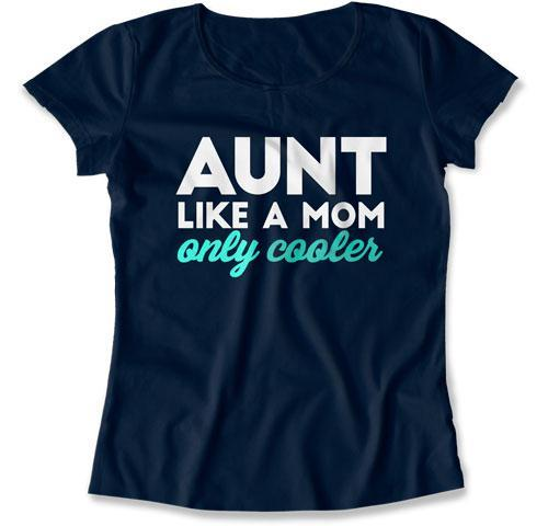 LADIES - Aunt Like A Mom Only Cooler - TEP-375