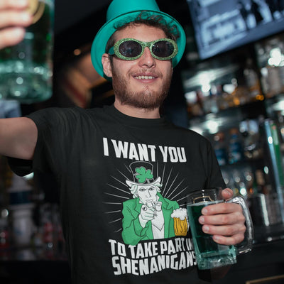 I Want You To Take Part in Shenanigans - St. Patrick's day shirts