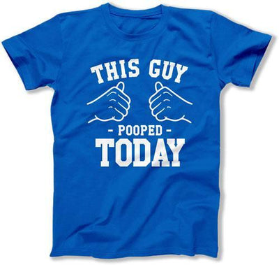 This Guy Pooped Today T-Shirt - TGW-111