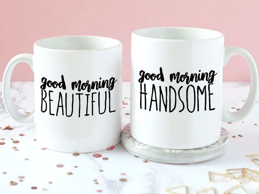 Good Morning Handsome / Beautiful Mugs - VAL-35-36