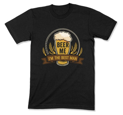 Beer Me I'm The Best Man T-Shirt - WED-08