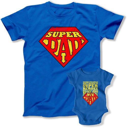Super Dad / My Dad is my Hero Daddy and Son Shirts