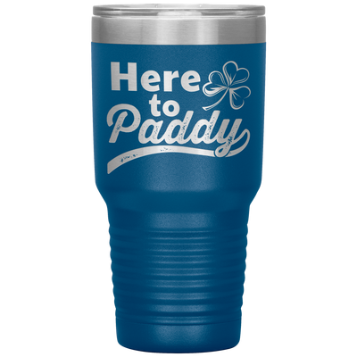 Here To Paddy 30 Oz Tumbler - PAT-170