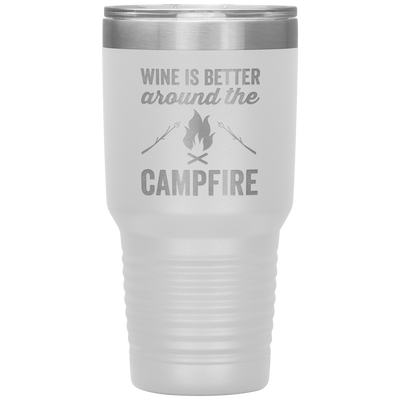 Wine Is Better Around The Campfire 30 Oz Tumbler - PAT-180