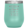Pour Me A Drink & Tell Me I'm Lucky 12 Oz Wine Tumbler - PAT-173