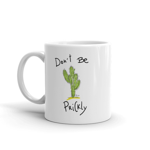 """Don't Be Prickly"" - Mug"