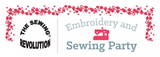 Embroidery & Sewing Party by The Sewing Revolution