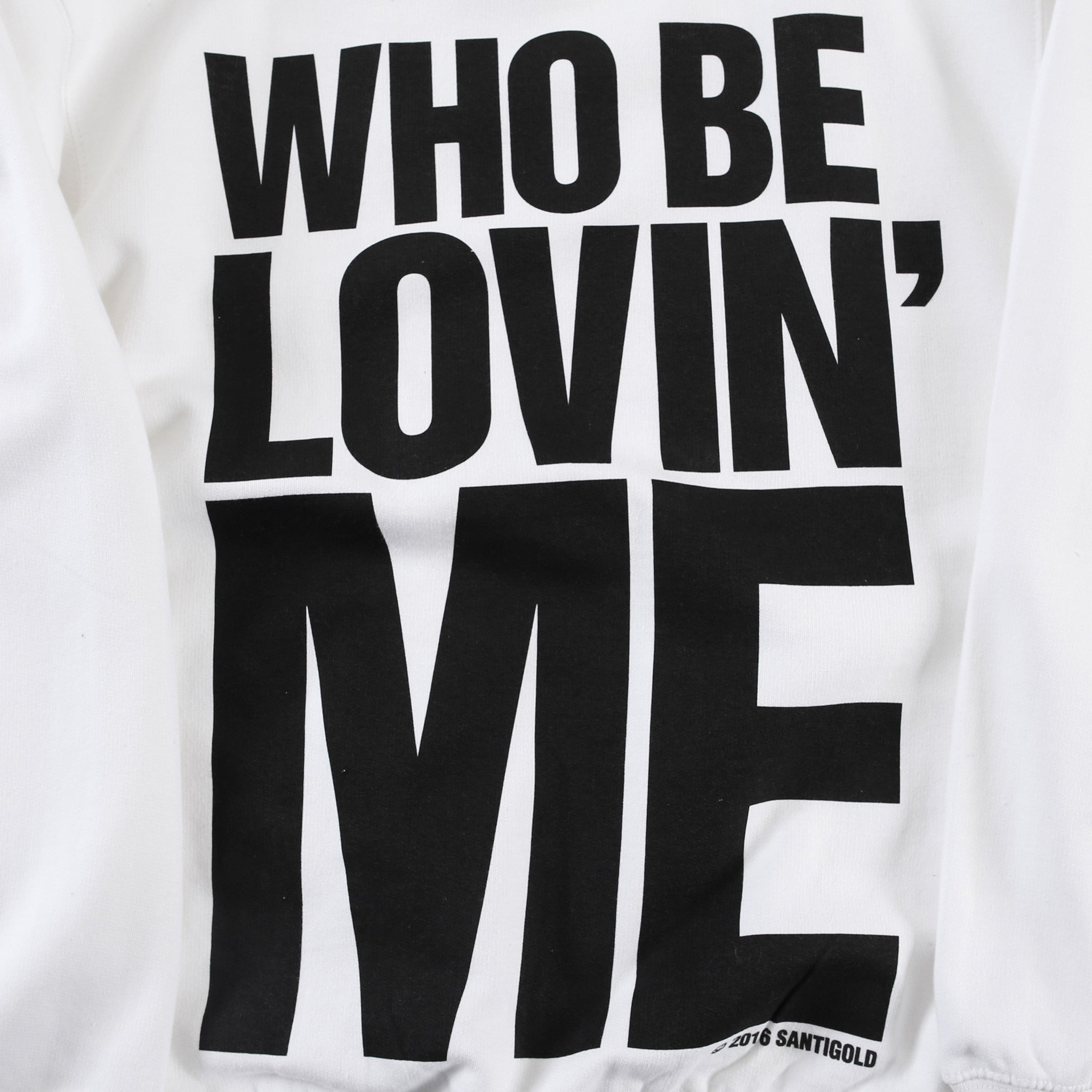 Who Be Lovin' Me Crewneck Sweatshirt (White)