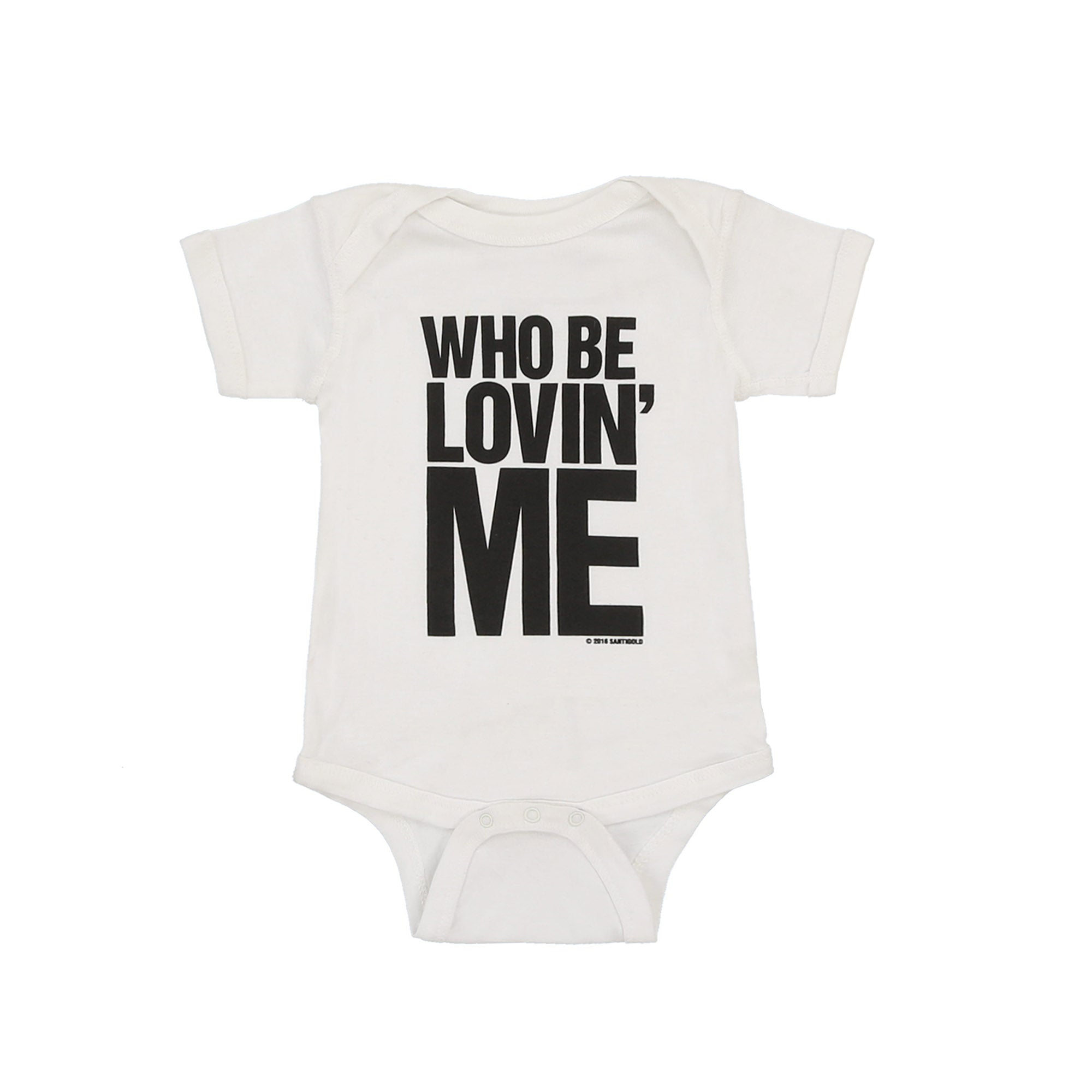 Who Be Lovin Me Baby Onesie