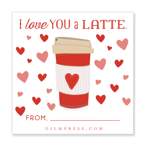 I Love You a Latte Valentine