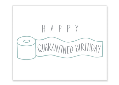 Happy Quarantined Birthday Card // Free Download