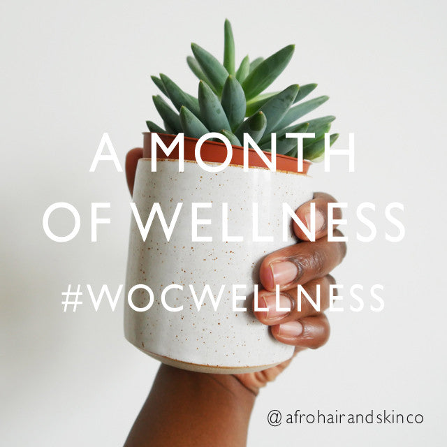 Women of Colour Wellness Month is Here!
