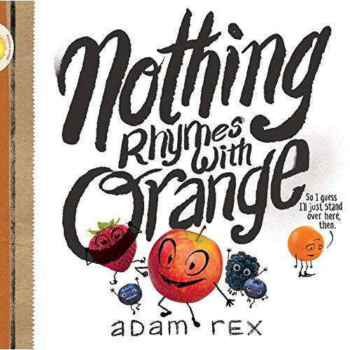 nothing rhymes with orange | Adam Rex