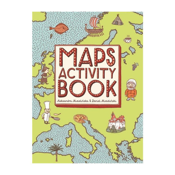 maps activity book by Aleksandra and Daniel Mizielinski