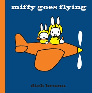miffy goes flying | dick bruna