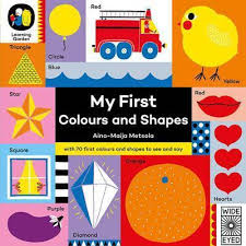 my first colours & shapes by Aino-Maija Metsola