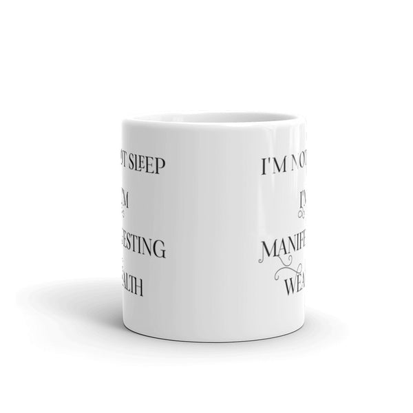 "Periibleu I'm Not Sleep I'm Manifesting Wealth"" Mug"