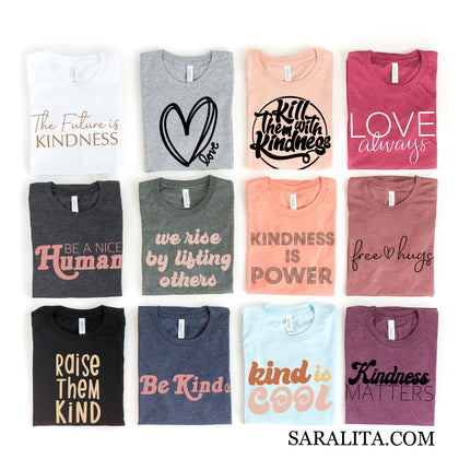 Kindness Matters Shirt Collection