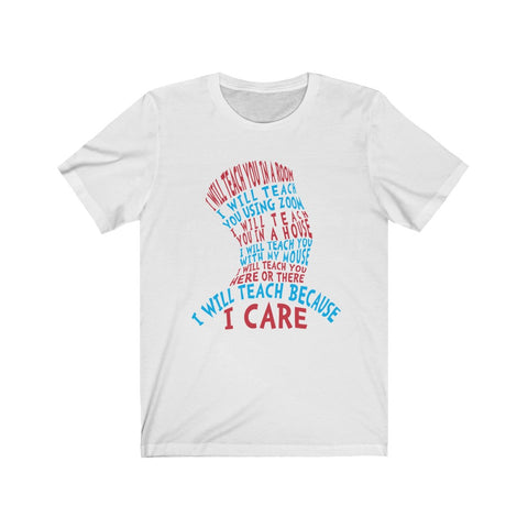 """I will teach Because I care""- Triblend Short Sleeve Tee"