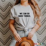 We Can Do Hard Things. - Premium Tee