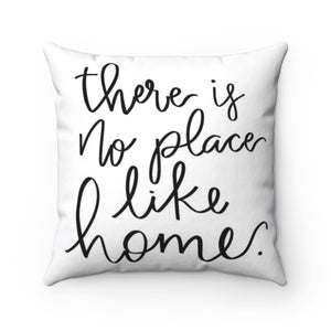 There is no place like home—Spun Polyester Square Pillow