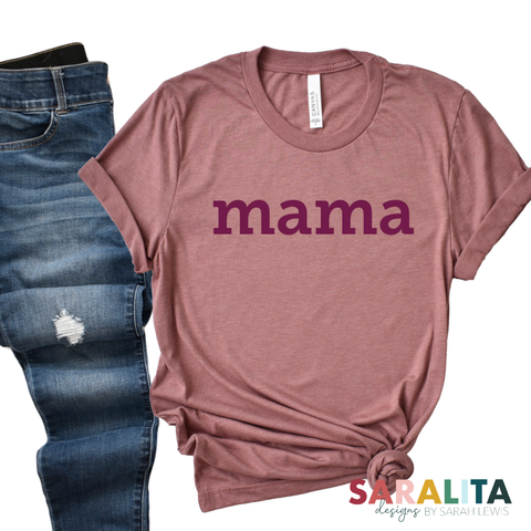 mama- Mauve w/ Maroon words