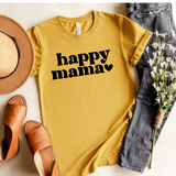 Happy Mama-  2 Color Options- Tee Shirt