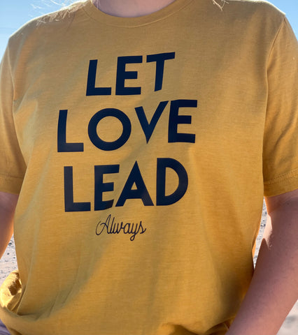 Let Love Lead Always-Premium Tee 50% OFF Limited Time