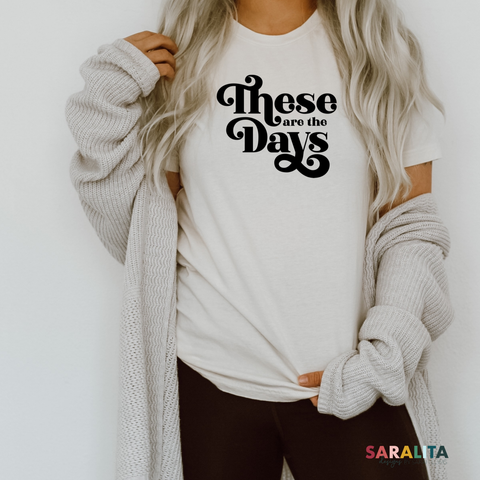 """These are the Days"" Premium Tee"