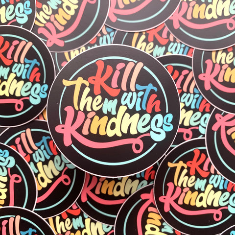Sticker-Waterproof-Kill them with Kindness