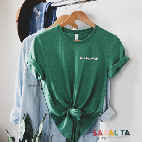 Lucky Day ( on left chest )- ADULT Green Tee Shirt