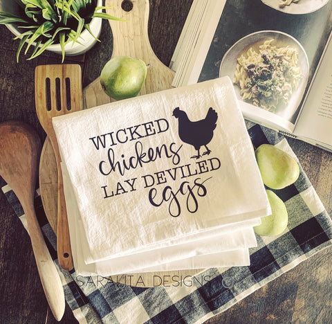 Wicked Chickens Lay Deviled eggs -Tea Towel