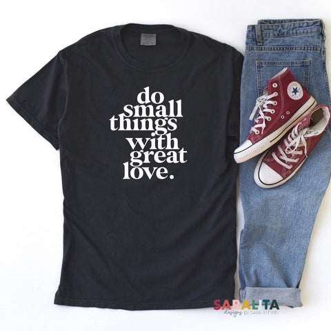 Do Small things with Great Love- Premium Unisex Tee