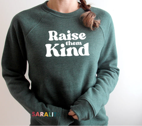 **Limited time Offer 40% off*** Raise them Kind Premium Sweater