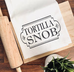 Tortilla Snob -Tea Towel